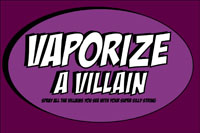 Vaporize a villainsign